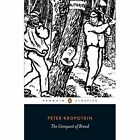 The Conquest of Bread by Peter Kropotkin (Paperback, 2015)