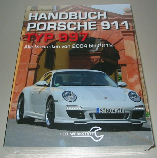 Handbuch Porsche 911 Typ 997 - Alle Varianten von 2004 bis 2012 Adrian Streather