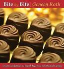 Bite by Bite: Seven Guidelines to Break Free from Emotional Eating by Gerhard Roth (CD-Audio, 2007)