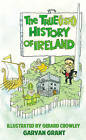 The True(Ish) History of Ireland by Garvan Grant (Paperback, 2015)