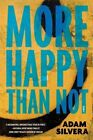 More Happy Than Not by Adam Silvera 9781616955601 Hardback 2015
