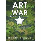 Art of War: General Sun-Tzu of Ancient China Fifth Century B.C. by Heath Breaux (Hardback, 2014)