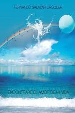 Encontrare el Amor de Mi Vida by Fernando Salazar Croquer (2013, Paperback)