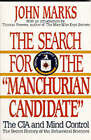 The Search for the  Manchurian Candidate : The CIA and Mind Control: The Secret History of the Behavioral Sciences by John D. Marks (Paperback, 1992)