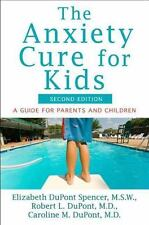 The Anxiety Cure for Kids: A Guide for Parents and Children (Second Edition), Du