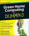 Green Home Computing For Dummies by Woody Leonhard, Katherine Murray (Paperback, 2009)