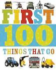First 100 Things That Go by Make Believe Ideas (Board book, 2014)