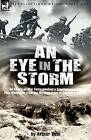 An Eye in the Storm: An American War Correspondent's Experiences of the First World War from the Western Front to Gallipoli-And Beyond by Arthur Arthur Brown Ruhl (Paperback / softback, 2007)
