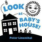 Look at Baby's House! by Dutton Children's Books (Board book, 2008)