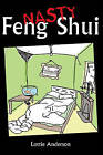 Nasty Feng Shui: Use the Ancient Art to Get Ahead and Bring Others Down by Lotte Anderson (Paperback, 2005)