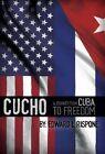 Cucho Journey from Cuba to Freedom by Edward L Rispone (Hardback, 2014)