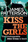 Kiss the Girls by James Patterson (Paperback, 2012)