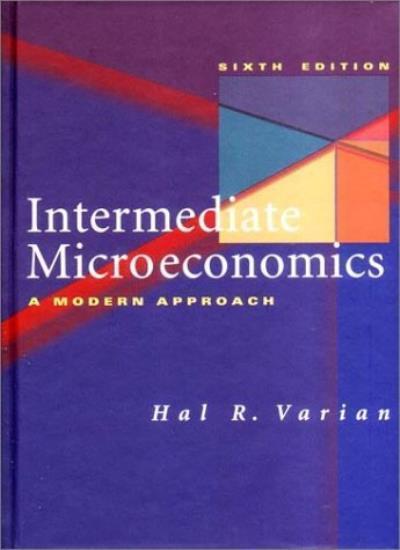 Intermediate Microeconomics: A Modern Approach By Hal R Varian. 9780393978308
