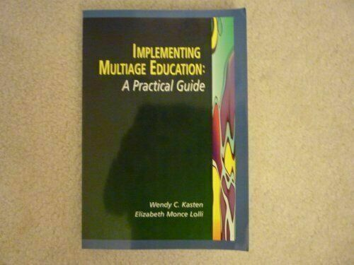 Implementing Multiage Education: A Practical Guide
