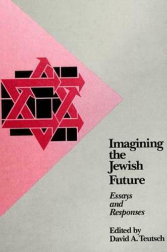 Imagining the Jewish Future : Essays and Responses