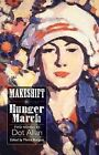 Makeshift and Hunger March: Two Novels by Dot Allan by Dot Allan (Hardback, 2010)