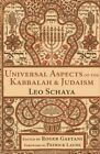 Universal Aspects of the Kabbalah and Judaism by Leo Schaya (Paperback, 2014)