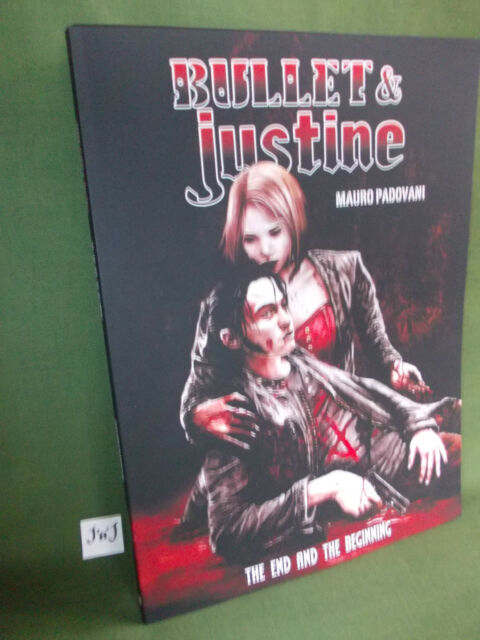 MAURO PADOVANI BULLET & JUSTINE BOOK ONE THE END AND THE BEGINNING GRAPHIC NOVEL