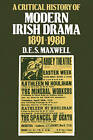 A Critical History of Modern Irish Drama, 1891-1980 by D. E. S. Maxwell (Paperback, 1984)