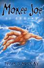 Mokee Joe is Coming: Bk. 1 by Peter J. Murray (Paperback, 2004)