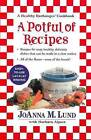 A Potful of Recipes: Recipes for Easy, Health, Devlious Dishes That Can Be Made in a Slow Cooker by JoAnna M Lund, Barbara Alpert (Paperback / softback, 2001)