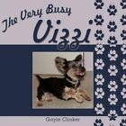 The Very Busy Vizzi 9781456756154 by Gayle Clinker Book