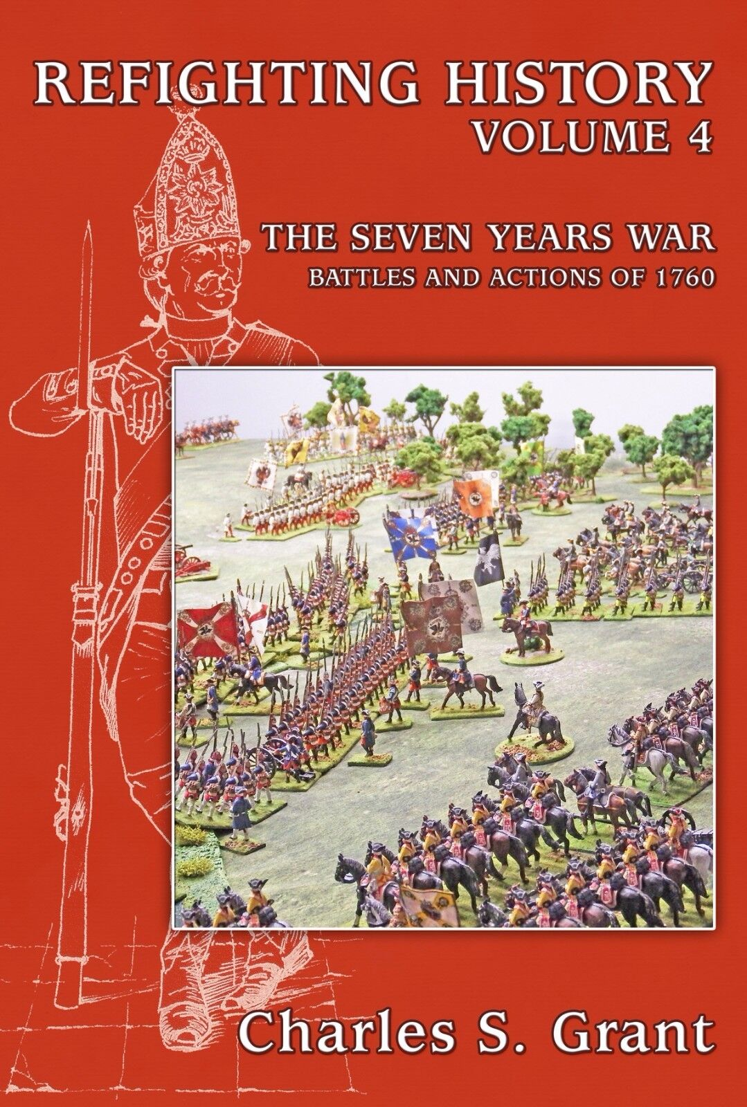 REFIGHTING HISTORY - VOLUME 4 THE SEVEN YEARS WAR  - PARTIZAN PRESS