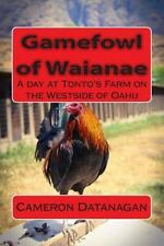 Chickens of Hawaii: Gamefowl of Waianae : A Day at Tonto's Farm on the...