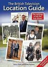 The British Television Location Guide by Steve Clark, Shoba Vazirani (Paperback, 2013)
