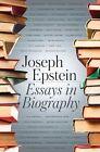 Essays in Biography Epstein Mr Joseph 160419068x