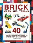 Brick Cars and Trucks: 40 Clever & Creative Ideas to Make from Classic Lego(r) by Warren Elsmore (Paperback / softback, 2016)