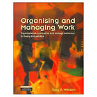 Organising and Managing Work: Organisational, managerial and strategic behaviour in theory and practice by Tony J. Watson (Paperback, 2001)