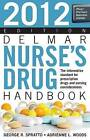 Delmar Nurse's Drug Handbook: 2012 by Adrienne L. Woods, George Spratto (Paperback, 2011)