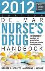 Delmar Nurse's Drug Handbook: 2012 by Adrienne L. Woods, George Spratto (Paperback, 2011)