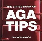 The Little Book of Aga Tips by Richard Maggs (Paperback, 2002)