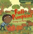 Fall Pumpkins: Orange and Plump by Martha E H Rustad (Paperback / softback, 2011)