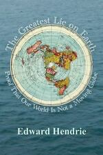 The Greatest Lie on Earth : Proof That Our World Is Not a Moving GLobe by...