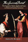 The Severed Breast: The Legends of Saints Agatha and Lucy in Medieval Castilian Literature by Andrew M Beresford (Paperback / softback, 2010)