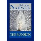 The Mansion 9781450015097 by Balkrishna Naipaul Hardcover