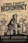 Finn Fancy Necromancy by Randy Henderson (Paperback / softback, 2016)