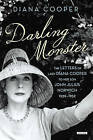 Darling Monster: The Letters of Lady Diana Cooper to Her Son John Julius Norwich 1939-1952 by Diana Cooper, John Julius Norwich (Hardback, 2014)