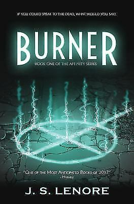 Burner : Book One of the Affinity Series by J. S. Lenor