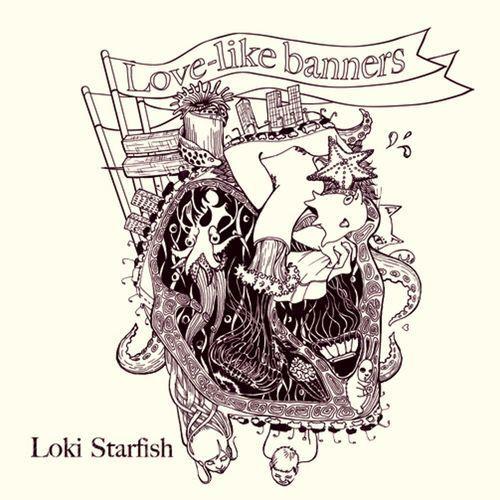 ♫ - LOVE-LIKE BANNERS - LOKI STARFISH - 15 TITRES - 2011 - CD NEUF NEW NEU - ♫