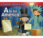 A is for America: A Patriotic Alphabet Book by Tanya Lee Stone (Paperback / softback, 2011)