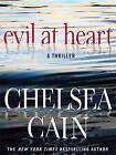 Evil at Heart by Chelsea Cain (Hardback, 2009)