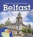 Belfast by Chris Oxlade, Anita Ganeri (Hardback, 2016)