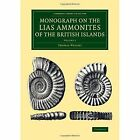 Monograph on the Lias Ammonites of the British Islands: Volume 1, Parts 1-4: Volume 1, parts 1-4 by Thomas Wright (Paperback, 2015)