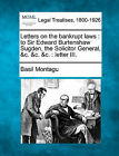 Letters on the Bankrupt Laws: To Sir Edward Burtenshaw Sugden, the Solicitor General, &C. &C. &C.: Letter III. by Basil Montagu (Paperback / softback, 2010)