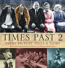 Times Past 2: Every Picture Tells a Story: More Evocative Images from the Archives of the Herald and Evening Times: 2 by Russell Leadbetter (Paperback, 2006)