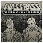 WASSBASS - THE GERMANS FROM THE FUTURE CD ROCK/MIDDLE OF THE ROAD/POP NEU